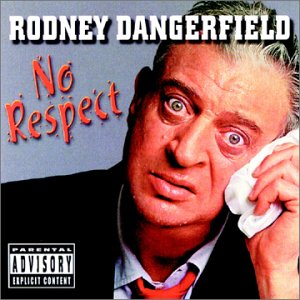 Rodney Dangerfield's 1980 comedy album No Respect. From Wikipedia, licensed under their Fair Use policy.